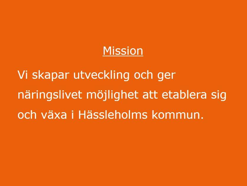 Mission - vi skapar utveckling och ger näringslivet möjlighet att etablera sig och växa i Hässleholms kommun.